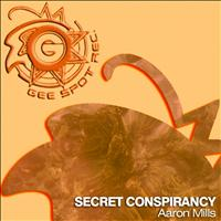 Aaron Mills - Secret Conspirancy