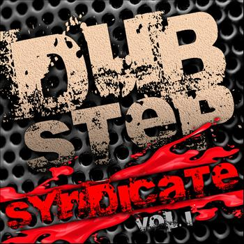 Various Artists - Dubstep Syndicate Vol. 1 (Best of Top Electronic Dance Hits, Dub, Brostep, Electrostep, Psystep, Chi