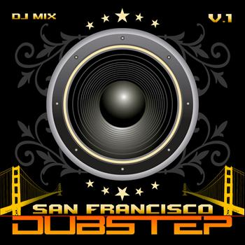 Various Artists - Dubstep San Francisco Vol. 1 (Best of Top Electronic Dance Hits, Dub, Brostep, Electrostep, Psystep,