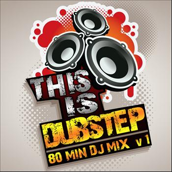 Various Artists - This is Dubstep Vol. 1 (Best of Top Electronic Dance Hits, Dub, Brostep, Electrostep, Psystep, Chill