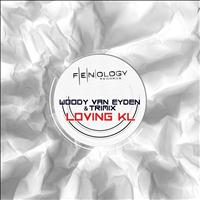 Woody van Eyden - Loving KL (feat. TRIMIX)