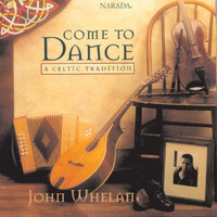 John Whelan - Come To Dance