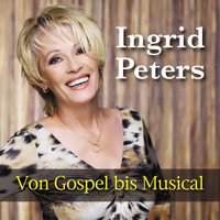 Ingrid Peters - Von Gospel bis Musical