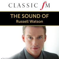 Russell Watson - The Sound Of Russell Watson (By Classic FM)