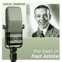 Fred Astaire - Vocal Sampler: The Best Of Fred Astaire - [Digital 45]