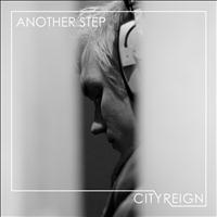 City Reign - Another Step