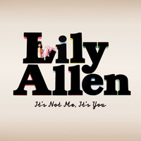 Lily Allen - It's Not Me, It's You (Special Edition [Explicit])