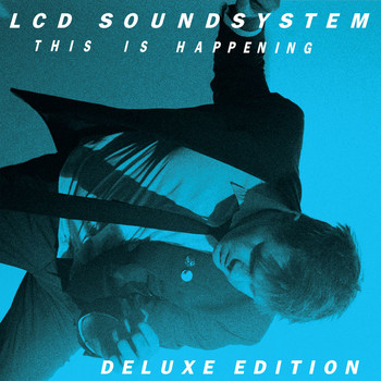 LCD Soundsystem - This Is Happening Deluxe Edition (Explicit)