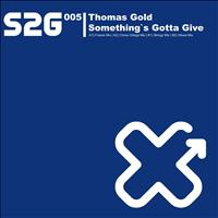 Thomas Gold - Something's Gotta Give