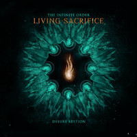 Living Sacrifice - The Infinite Order (Deluxe Edition)