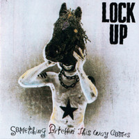 LOCK UP - Something Bitchin' This Way Comes