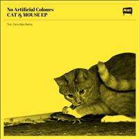 No Artificial Colours - Cat and Mouse EP