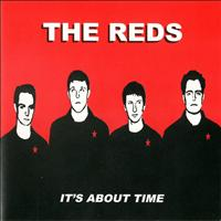 The Reds - It's About Time