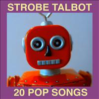 Strobe Talbot - 20 Pop Songs