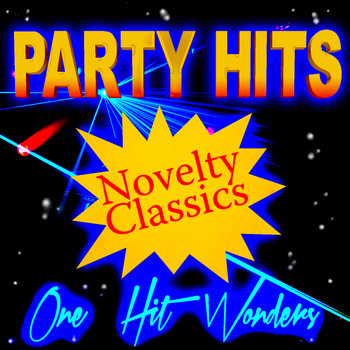 Various Artists - Party Hits Novelty Classics - One Hit Wonders
