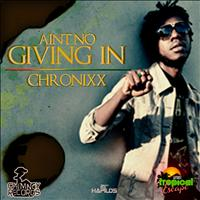 Chronixx - Ain't No Giving in - Single