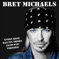 Bret Michaels - Every Rose Has Its Thorn (Acoustic 2013)