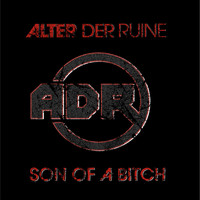 Alter Der Ruine - Son of a Bitch (Explicit)