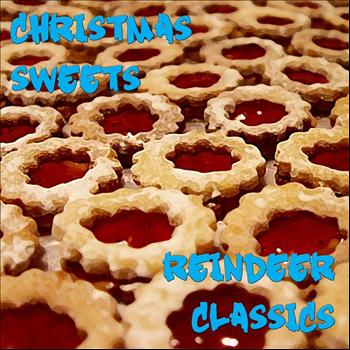 Various Artists - Christmas Sweets - Reindeer Classics
