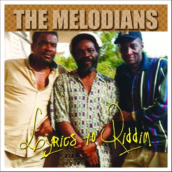 The Melodians - Lyrics To Riddim