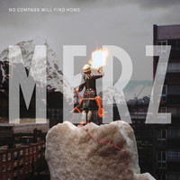 Merz - No Compass Will Find Home