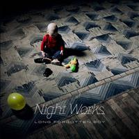 Night Works - Long Forgotten Boy