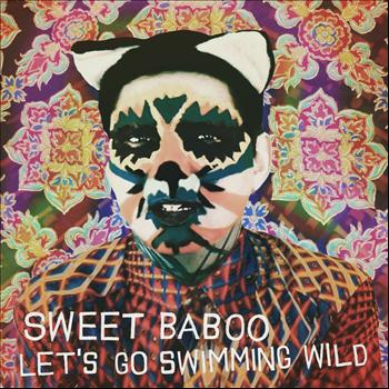 Sweet Baboo - Let's Go Swimming Wild