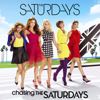 The Saturdays - Chasing The Saturdays
