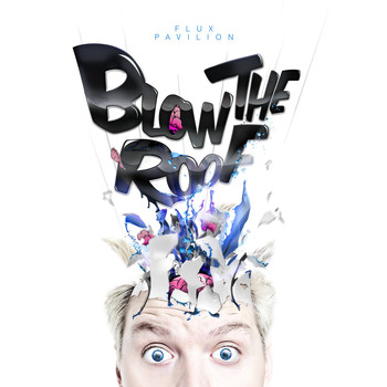 Flux Pavilion - Blow The Roof