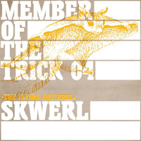 Skwerl - Member of the Trick 04: The Flying Squirrel