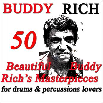 Buddy Rich - 50 Beautiful Buddy Rich's Masterpieces