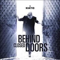 Kato - Behind Closed Doors