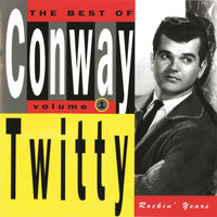 Conway Twitty - The Best Of Conway Twitty Volume 1: Rockin' Years