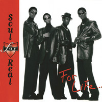 Soul For Real - For Life...