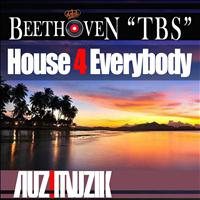 Beethoven tbs - House 4 Everybody