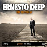 Ernesto Deep - On to You