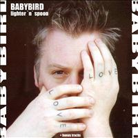 Babybird - Lighter 'n' Spoon