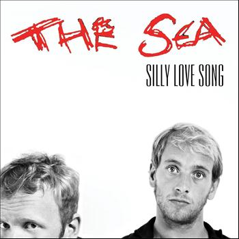 The Sea - Silly Love Song