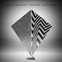 Hauswerks - Puppet Factory