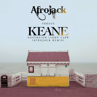 Keane - Sovereign Light Café (Afrojack vs. Keane) (Afrojack Remix)