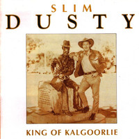 Slim Dusty - King of Kalgoorlie
