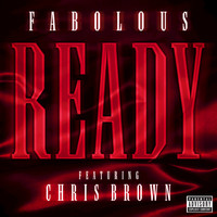 Fabolous / Chris Brown - Ready (Explicit)