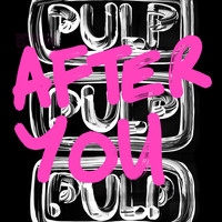 Pulp - After You