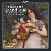 Kolja Lessing - Spohr: Grand Duo - Works for Violin & Piano