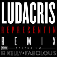 Ludacris / Fabolous / R. Kelly - Representin (Remix Explicit Version)