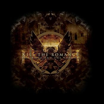 Kill The Romance - For Rome and the Throne