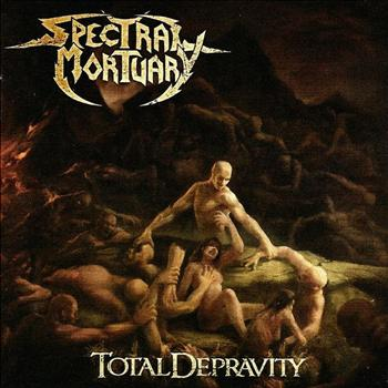 Spectral Mortuary - Total Depravity