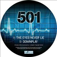501 - The Eyes Never Lie / Downplay