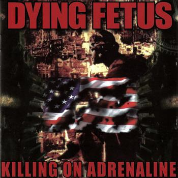 Dying Fetus - Killing On Adrenaline (Explicit)