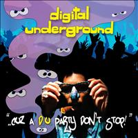 Digital Underground - ..Cuz a D.U. Party Don't Stop! (Explicit)